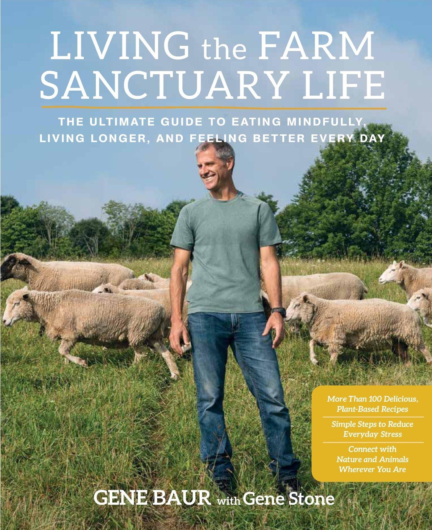 """Living the Farm Sanctuary Life"" by Gene Baur"